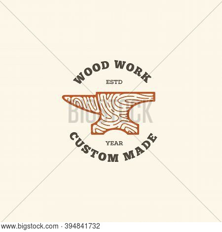 Logo Design Template With Wooden Anvil For Wood Shop, Carpentry, Woodworkers, Wood Working Industry.