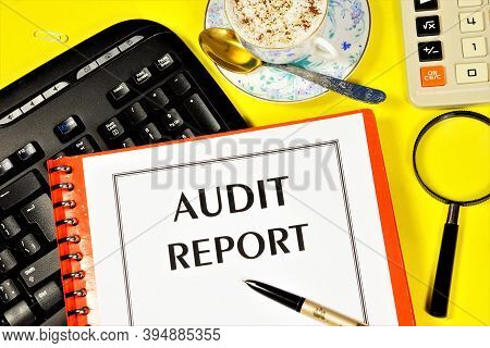 Audit Report. Text Label On The Folder Office Of The Registrar. A Reliable Opinion Of The Correctnes