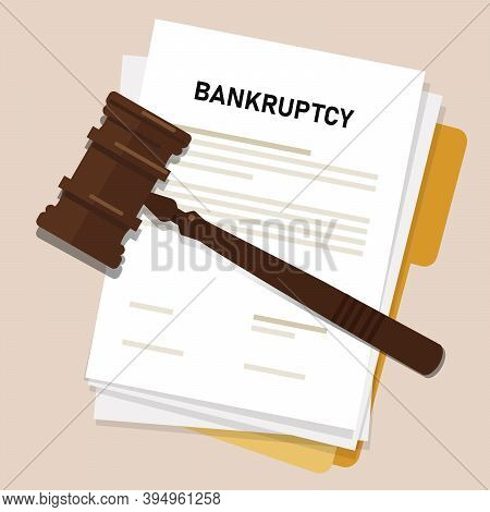 Bankruptcy Legal Law Document Process Company Insolvency During Crisis Recession Picture Of Gavel Ju