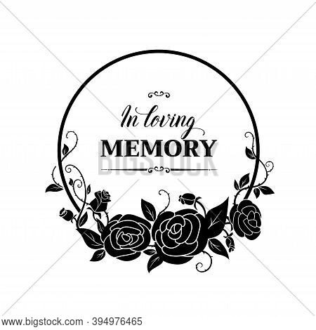Funereal Round Frame With Roses Blossom, Thorns And Buds. Funeral Vector Card With In Loving Memory
