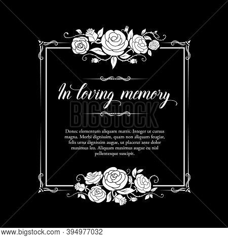 Funeral Frame With Roses Ornament And Condolence Typography. Funereal Vector Square Frame With In Lo