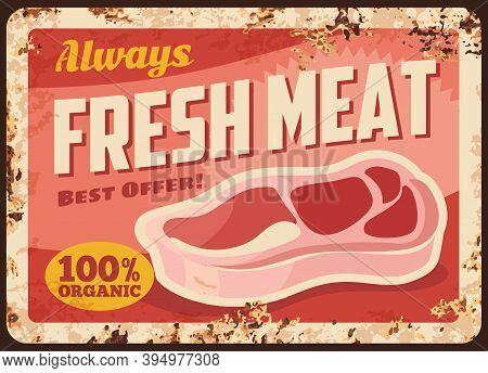 Fresh Meat Rusty Metal Plate With Raw Beef Steak. Vector Butcher Shop Production Vintage Rust Tin Si