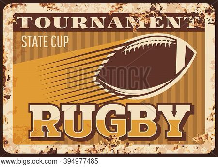 Rugby Football American Metal Plate Rusty, Sport Ball Vector Retro Poster. Rugby Football Tournament