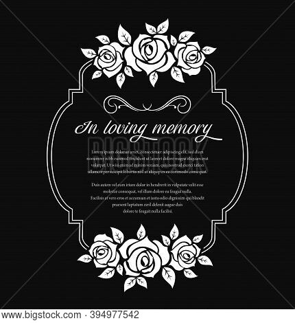 Funeral Frame With Mourning Condolence And Roses Flowers. Funerary Vector Frame With In Loving Memor