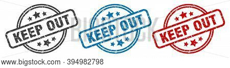 Keep Out Stamp. Keep Out Round Isolated Sign. Keep Out Label Set