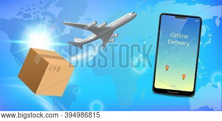 Online Delivery Service Concept. Realistic Phone, Plane And Package Box. Suitable For Landing Page,
