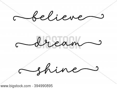 Believe, Dream, Shine. Modern Calligraphy Quote Line Script Words- Believe, Dream, Shine. Hand Drawn