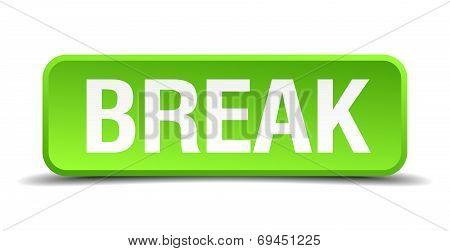 Break Green 3D Realistic Square Isolated Button
