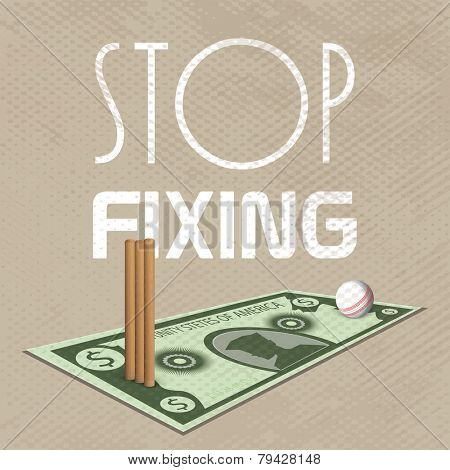 Stop fixing poster or banner design with wicket stumps and white ball on a dollar note.