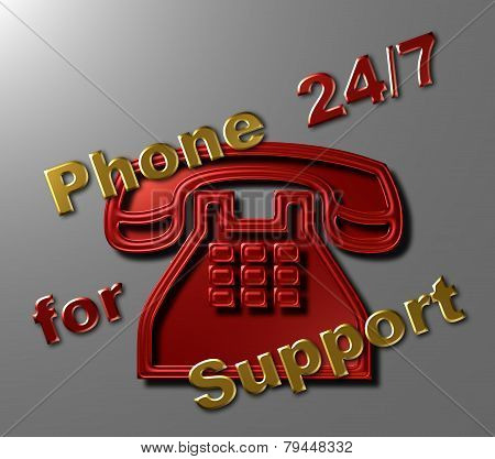 Phone 24/7 for Support