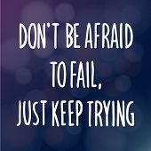 Motivational words concept. Vector illustration of words don't be Afraid to Fail Just Keep Trying written with handwriting fonts over blurry dark purple background poster