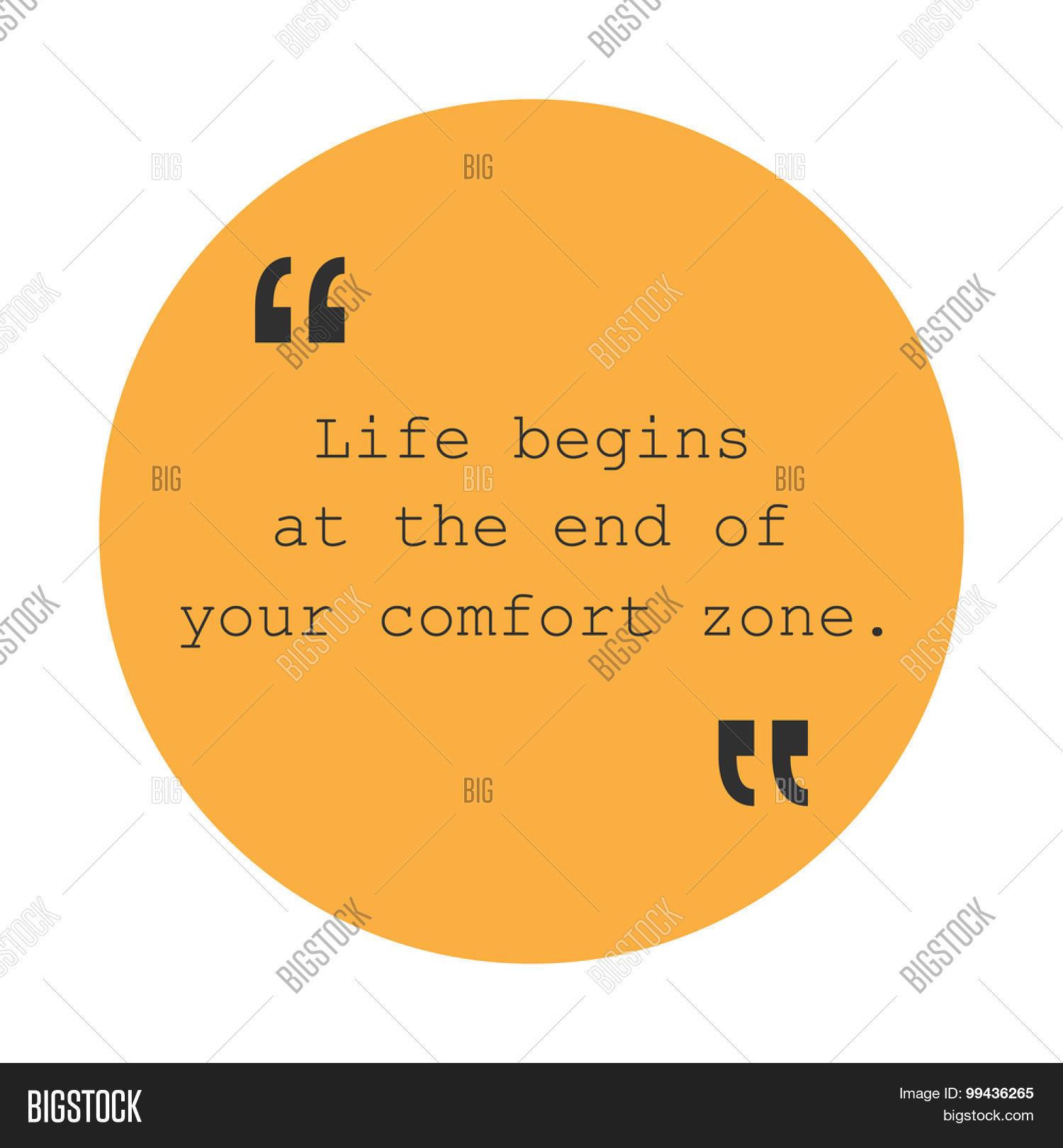 life begins end your comfort zone vector photo bigstock. Black Bedroom Furniture Sets. Home Design Ideas