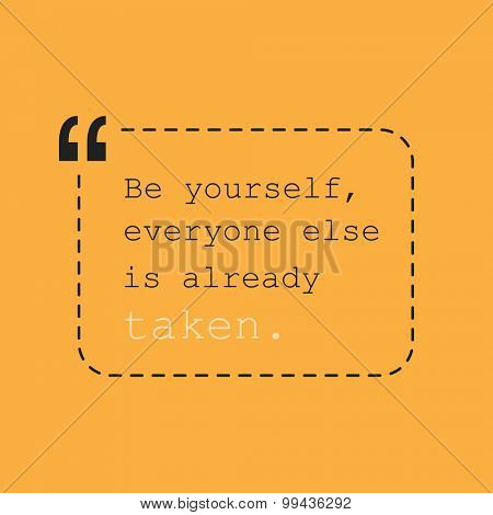 Be Yourself, Everyone Else is Already Taken. - Inspirational Quote, Slogan, Saying - Success Concept, Banner on Orange Background