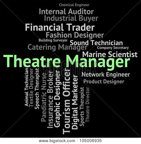 Theatre Manager Shows Proprietor Position And Managing