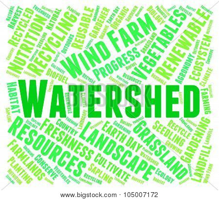 Watershed Word Means River System And Drain