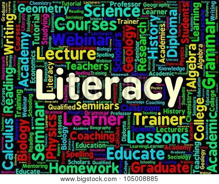 Literacy Word Indicates Education Reading And Words
