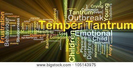 Background concept wordcloud illustration of temper tantrum glowing light