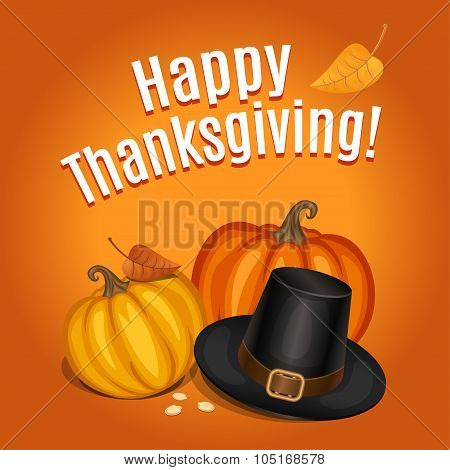 Happy Thanksgiving Card, Poster, Background With Piligrim Hat And Orange Pumpkin. Vector Illustratio