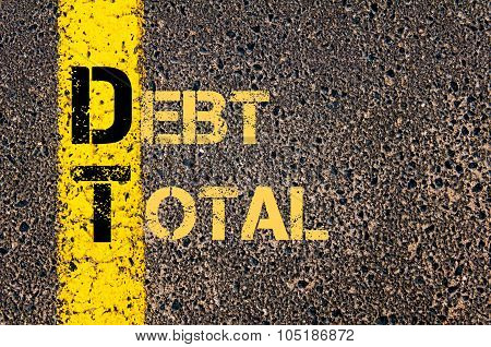Concept image of Business Acronym DT as DEBT TOTAL written over road marking yellow paint line. poster
