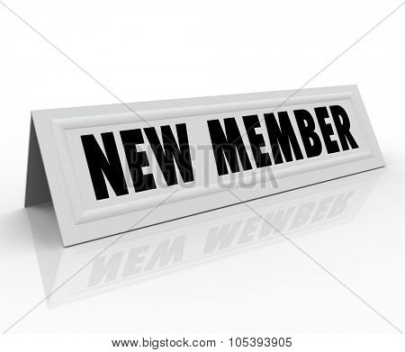 New Member words on a tent card for the latest person to join a committee, club or group and welcoming to a meeting poster
