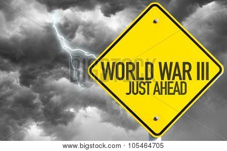 World War lll sign with bad day on background