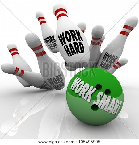 Work Smart words on a green bowling ball striking pins with words Work Hard to illustrate good system, process or procedure to increase efficiency