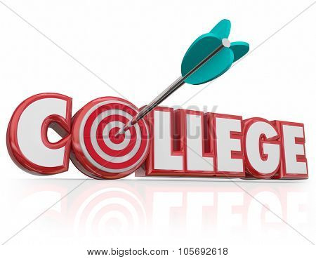 Arrow hitting target in College word in red 3d letters to illustrate achieving your goal of attending a university and graduating with a degree