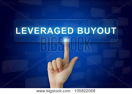Hand Press On Leveraged Buyout Button On Touch Screen