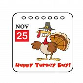 Happy Turkey Day November 25th Calendar With A Turkey Bird poster