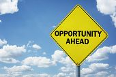 Opportunity ahead road sign concept for business development, progress, choice and direction or employment issues poster