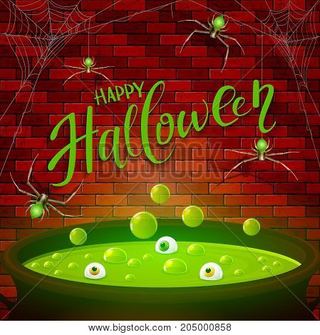 Lettering Happy Halloween with spiders and spider web on a brick wall background. Cauldron with green potion, eyes and bubbles, illustration.