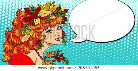 The woman with a red flowing hair in an autumn wreath from leaves lovely smiles and an empty speech bubble in style of pop art. Vector full-color illustration.