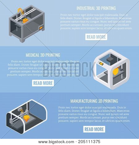 3D printing applications vector horizontal banner set. Industrial, medical and manufacturing 3d printing concept design elements, website templates. Flat isometric illustration.