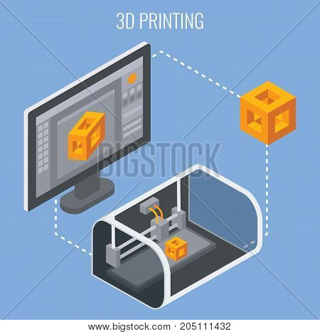 3D printing process concept isometric vector illustration. Technology of manufacturing and prototype. Process of creation of three-dimetional object.