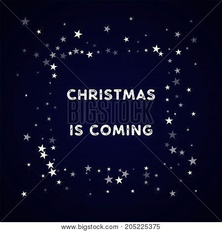 Christmas Is Coming Greeting Card. Random Falling Stars Background. Random Falling Stars On Deep Blu