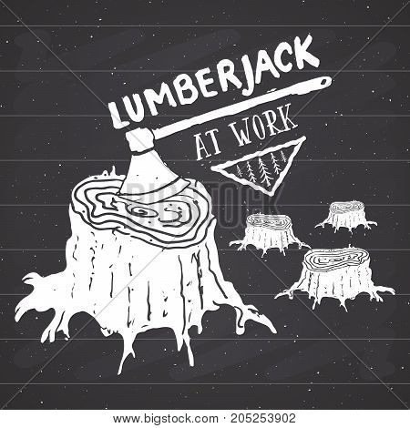 Lumberjack at work Vintage label Hand drawn sketch grunge textured retro badge typography design t-shirt print vector illustration on chalkboard background.