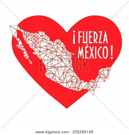 Vector illustration for help and support after the Earthquake in Mexico city. Heart and text in Spanish: Force Mexico.