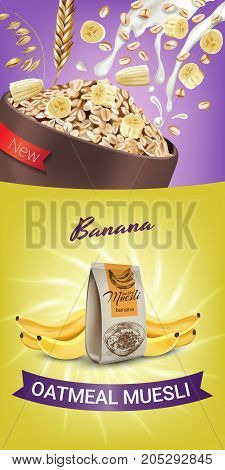 Oatmeal muesli ads. Vector realistic illustration of oatmeal muesli with banana. Vertical banner with product.