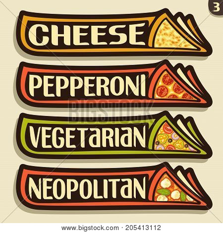 Vector set labels for italian Pizza: 4 horizontal stickers for pizzeria menu with title text, triangle slices of different kinds of pizza top view with original font, design icons for pizza fast food