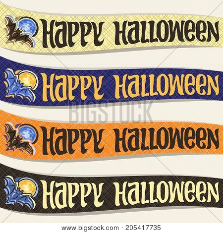 Vector set of ribbons for Halloween holiday: 4 curved banners with flying bat on blue moon background, halloween decoration, handwritten font for greeting text happy halloween on textured backdrop.