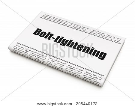 Finance concept: newspaper headline Belt-tightening on White background, 3D rendering