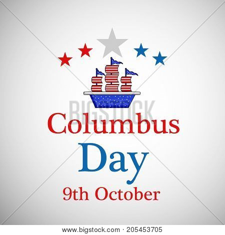 illustration of a ship and stars with Columbus Day 9th October text on the occasion of Columbus Day