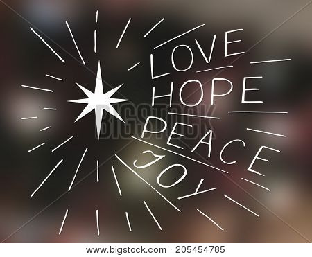 Hand lettering Love, hope, peace, joy with star. Biblical background. Christian poster. Modern calligraphy Card
