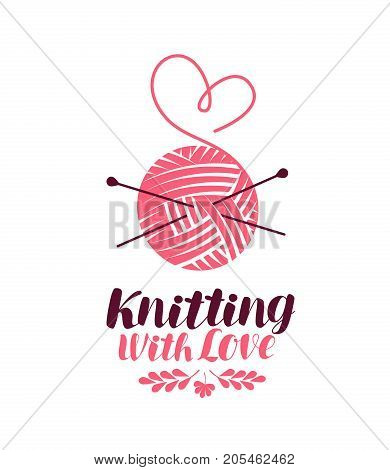 Knitting logo or symbol. Ball of yarn with needles, knit icon. Lettering vector illustration isolated on white background