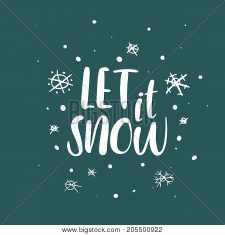 Let it Snow. Christmas calligraphy. Handwritten brush lettering for greeting card, poster, invitation, banner. Hand drawn design elements. Isolated on white background.