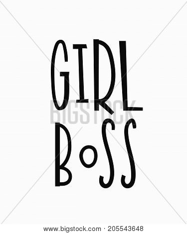 Girl boss t-shirt quote feminist lettering. Calligraphy inspiration graphic design typography element. Hand written card. Simple vector sign. Protest against patriarchy sexism misogyny female