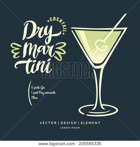 Modern hand drawn lettering label for alcohol cocktail Dry Martini. Calligraphy brush and ink. Handwritten inscriptions for layout and template. Vector illustration.