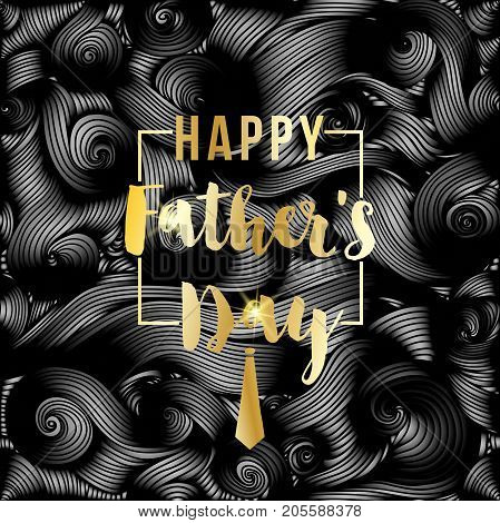 Happy Father's Day vector greeting card. Gold message on black abstract backdrop. Vinil or oil waves, Striped waves texture, wavy background. Modern template with waves looks like tangled tape