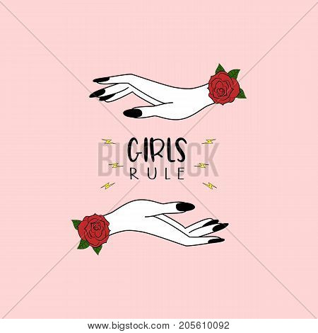 Girls Rule. Woman Hands Wqith Roses. Vector Illustration.