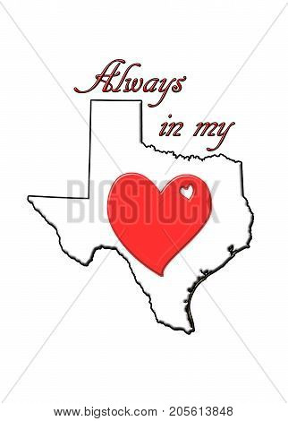 Always in My Heart Texas.  No matter where you roam, Texas remains in your heart and remains your home!
